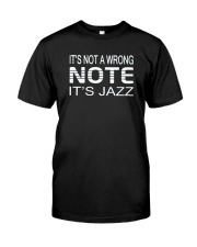 ITS NOT A WRONG NOTE ITS JAZZ MUSIC MUSICIAN Classic T-Shirt front