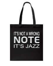 ITS NOT A WRONG NOTE ITS JAZZ MUSIC MUSICIAN Tote Bag thumbnail