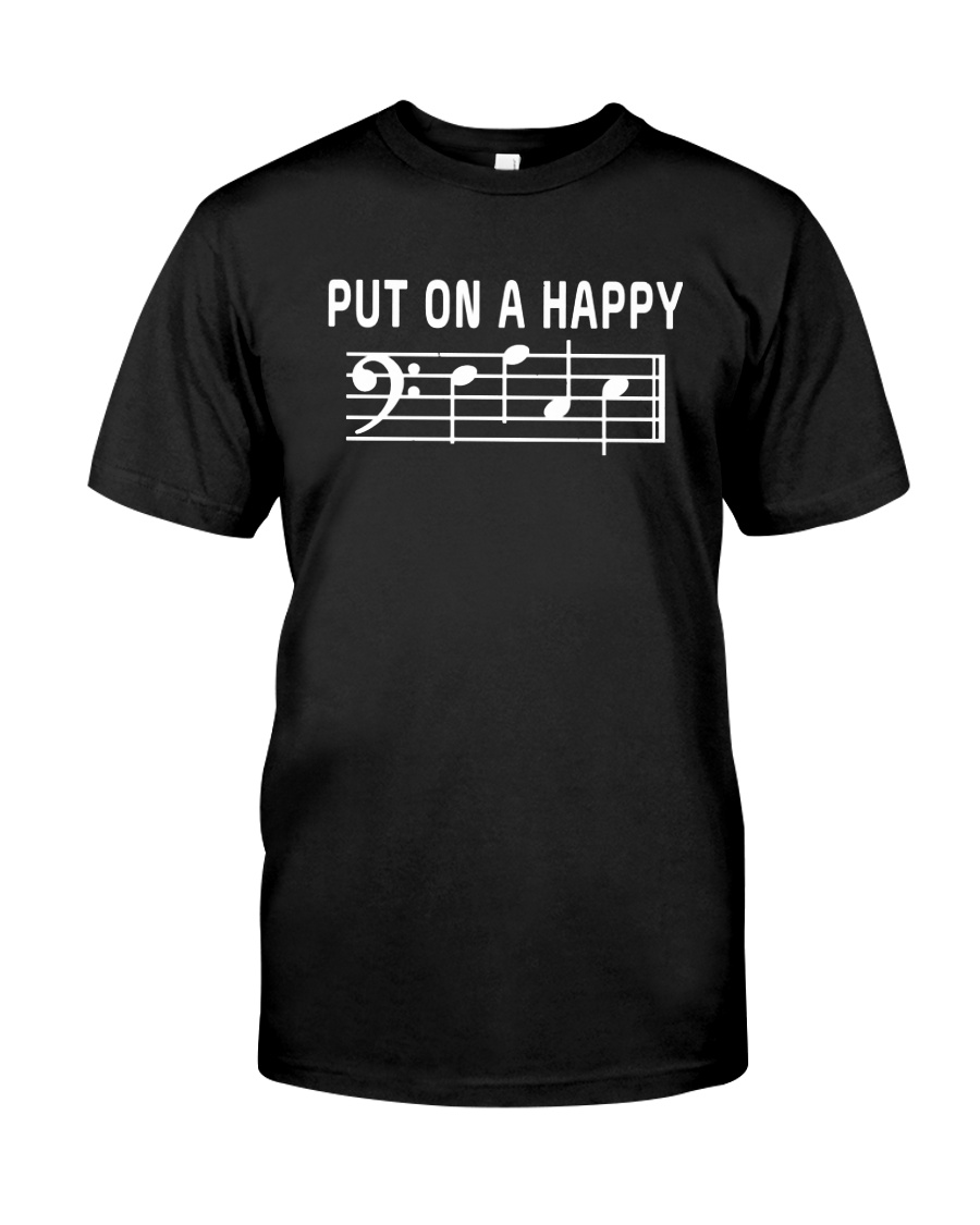PUT ON A HAPPY FACE BASS CLEF FUNNY MUSIC MUSICIAN Classic T-Shirt
