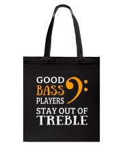 Good bass players stay out of Treble - Bassist Tote Bag thumbnail
