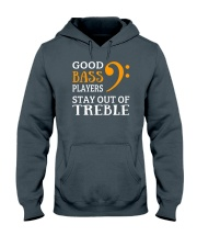 Good bass players stay out of Treble - Bassist Hooded Sweatshirt thumbnail