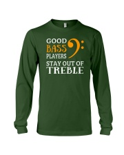Good bass players stay out of Treble - Bassist Long Sleeve Tee thumbnail
