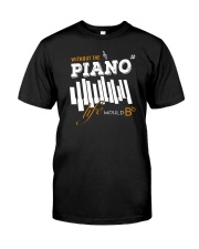 AWESOME DESIGN FOR PIANO PLAYERS Classic T-Shirt thumbnail