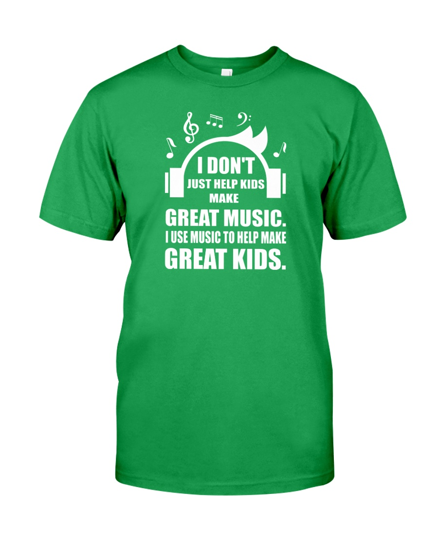 Great Music To Help Make Great Kids Funny Musician Classic T-Shirt