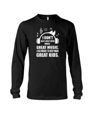 Great Music To Help Make Great Kids Funny Musician Long Sleeve Tee thumbnail