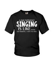 A Day Without No Idea Funny Singing Musicals Youth T-Shirt thumbnail