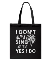 I Don't Always Sing Funny Singing Musicals Theatre Tote Bag thumbnail