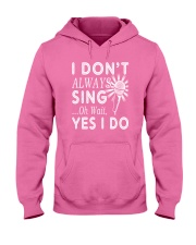 I Don't Always Sing Funny Singing Musicals Theatre Hooded Sweatshirt thumbnail