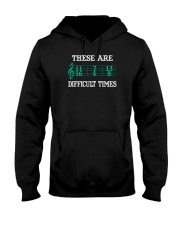 These Are Difficult Times music Musician Hooded Sweatshirt thumbnail