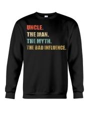 Uncle the man the myth the bad influence T Shirt Crewneck Sweatshirt thumbnail