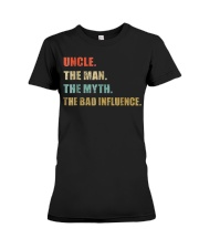 Uncle the man the myth the bad influence T Shirt Premium Fit Ladies Tee thumbnail