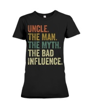 Uncle the man the myth the bad influence Tee Shirt Premium Fit Ladies Tee thumbnail