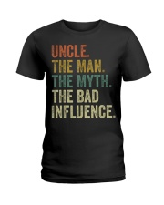 Uncle the man the myth the bad influence Tee Shirt Ladies T-Shirt thumbnail