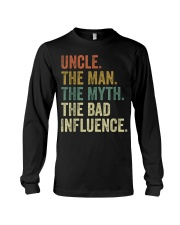 Uncle the man the myth the bad influence Tee Shirt Long Sleeve Tee thumbnail