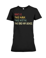 Uncle the man the myth the bad influence TShirts Premium Fit Ladies Tee thumbnail