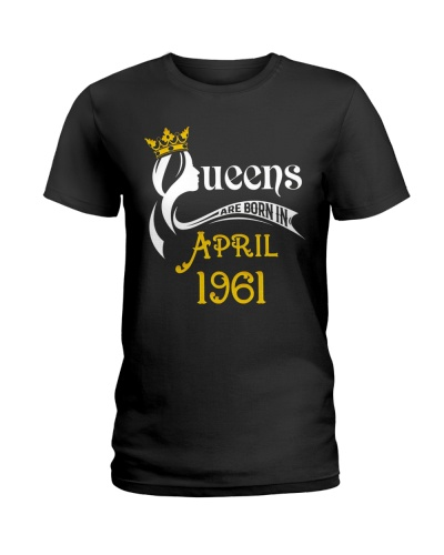Queens Are Born In April 1961 T-Shirt