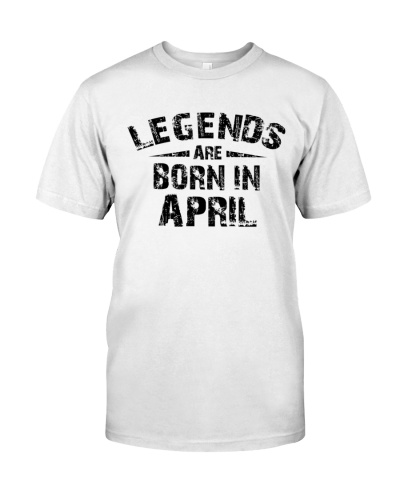 Legends Are Born In April Tee Shirt