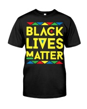 Black Lives Matter Equality Bla Classic T-Shirt front