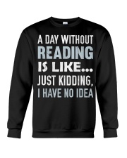 A Day Without Reading Is Like J Crewneck Sweatshirt thumbnail