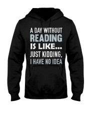 A Day Without Reading Is Like J Hooded Sweatshirt thumbnail