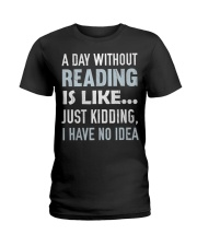 A Day Without Reading Is Like J Ladies T-Shirt thumbnail