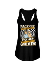Back Off I Have A Crazy Father Funny shirt Ladies Flowy Tank thumbnail