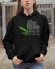 I'M BLUNT BECAUSE GOD ROLLED ME THAT WAY Hooded Sweatshirt apparel-hooded-sweatshirt-lifestyle-07
