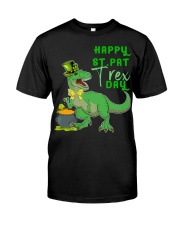 Happy St Pat T-Rex Day Dinosaur St Classic T-Shirt front