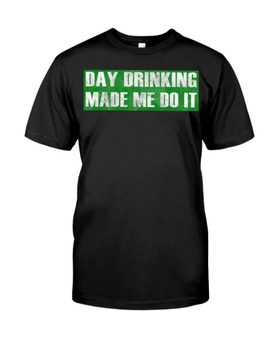 Day Drinking Made Me Do It Funny Sunday Funday