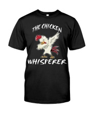 THE CHICKEN WHISPERER SHIRT Classic T-Shirt front