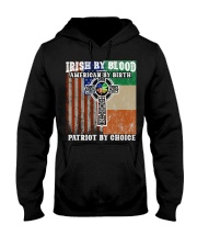 Irish By Blood American By Birth Patriot By Choice Hooded Sweatshirt thumbnail
