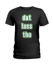 Dat Lass Tho Funny St Ladies T-Shirt thumbnail