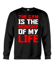 The Gym Is The Monday Of My Life T-shirt Crewneck Sweatshirt tile