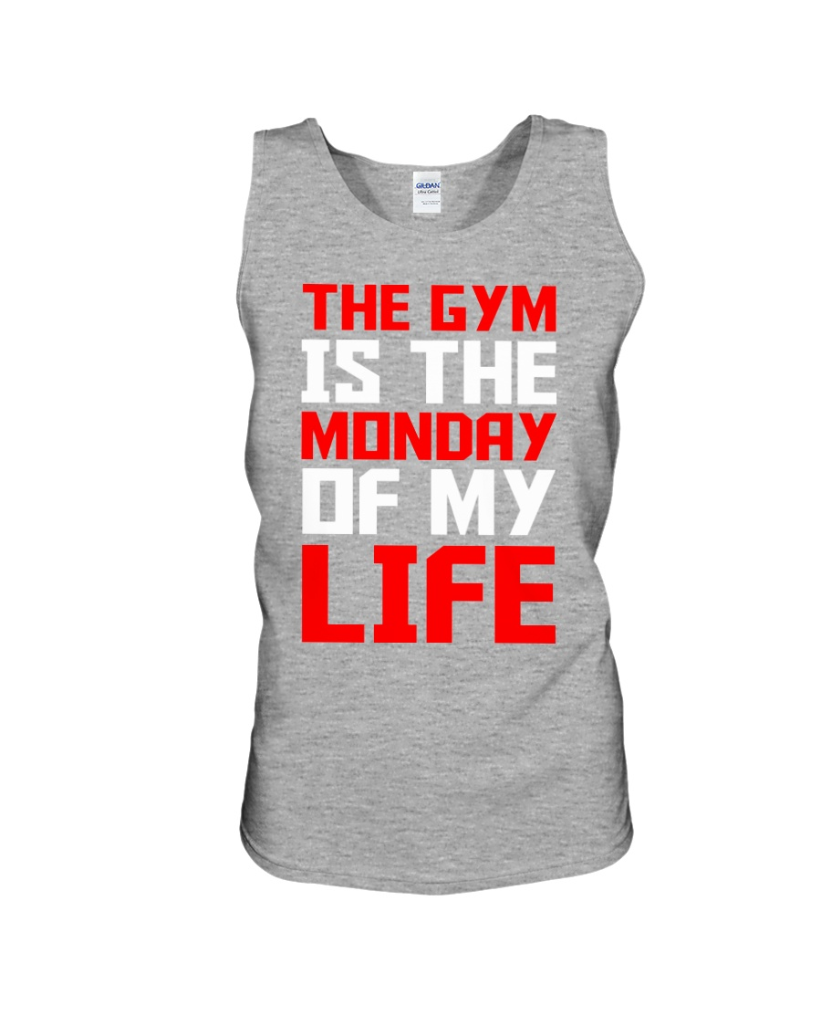 The Gym Is The Monday Of My Life T-shirt Unisex Tank