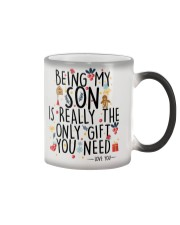 BEING MY SON IS REALLY THE ONLY GIFT U NEED  Color Changing Mug thumbnail