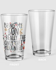 BEING MY SON IS REALLY THE ONLY GIFT U NEED  16oz Pint Glass thumbnail