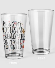 BEING MY COUSIN IS REALLY THE ONLY GIFT U NEED  16oz Pint Glass thumbnail