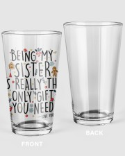 BEING MY SISTER IS REALLY THE ONLY GIFT U NEED  16oz Pint Glass thumbnail