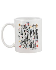 BEING MY HUSBAND IS REALLY THE ONLY GIFT U NEED  Mug back