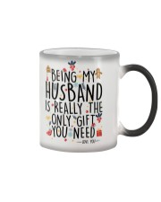 BEING MY HUSBAND IS REALLY THE ONLY GIFT U NEED  Color Changing Mug thumbnail