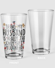 BEING MY HUSBAND IS REALLY THE ONLY GIFT U NEED  16oz Pint Glass thumbnail