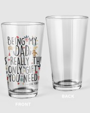 BEING MY DAD IS REALLY THE ONLY GIFT U NEED  16oz Pint Glass thumbnail