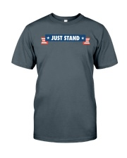 Just Stand Pro National Anthem Shirt Classic T-Shirt front