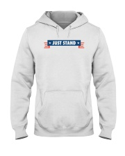 Just Stand Pro National Anthem Shirt Hooded Sweatshirt thumbnail