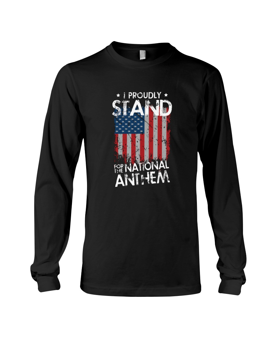 I Proudly Stand For The National Anthem Long Sleeve Tee