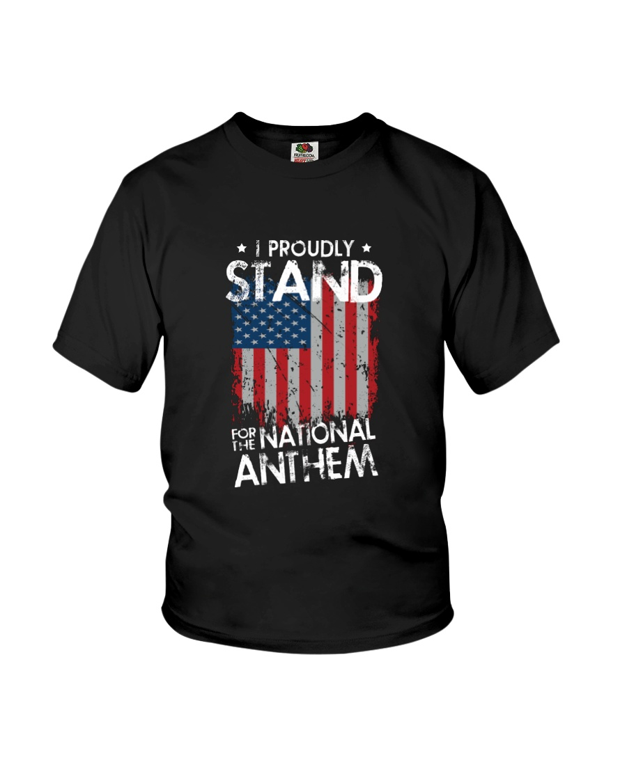 I Proudly Stand For The National Anthem Youth T-Shirt
