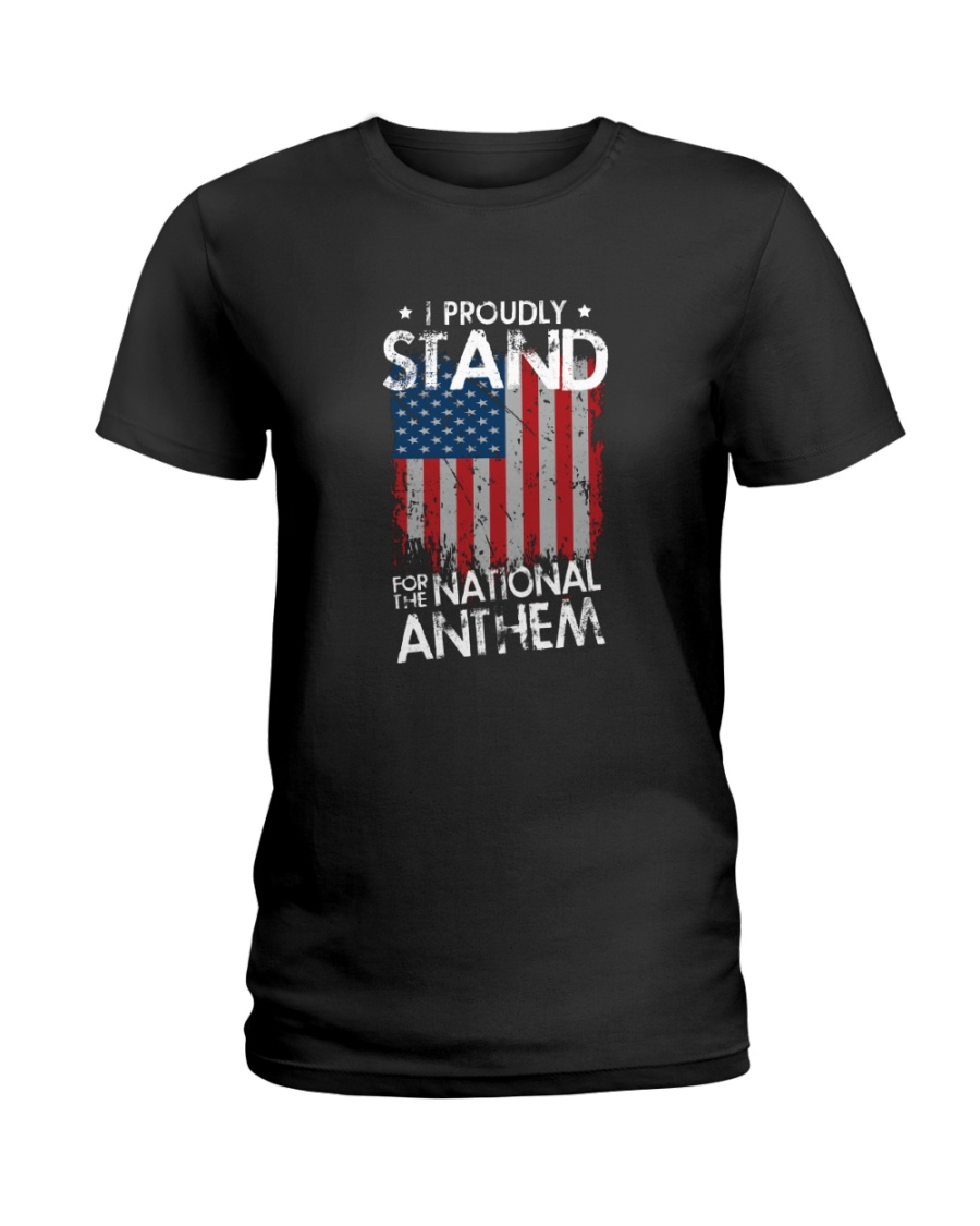 I Proudly Stand For The National Anthem Ladies T-Shirt