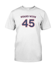Stand With 45 President Trump T-Shirt Classic T-Shirt front