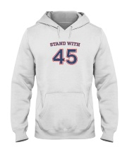 Stand With 45 President Trump T-Shirt Hooded Sweatshirt thumbnail