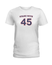 Stand With 45 President Trump T-Shirt Ladies T-Shirt thumbnail